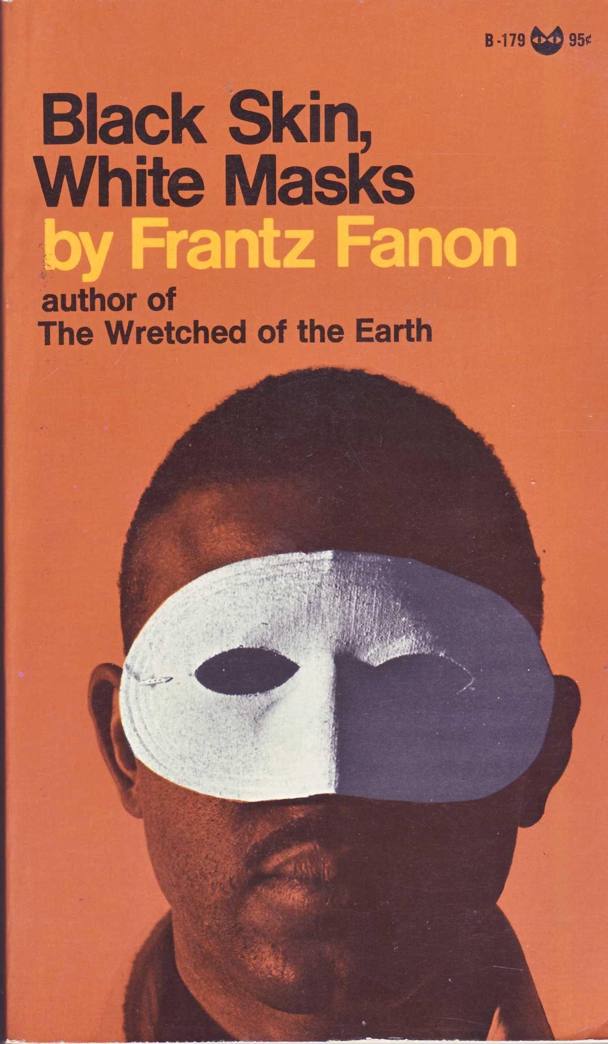 Frantz Fanon, Black Skin, White Masks, 1952. Courtesy: Grove Press, New York
