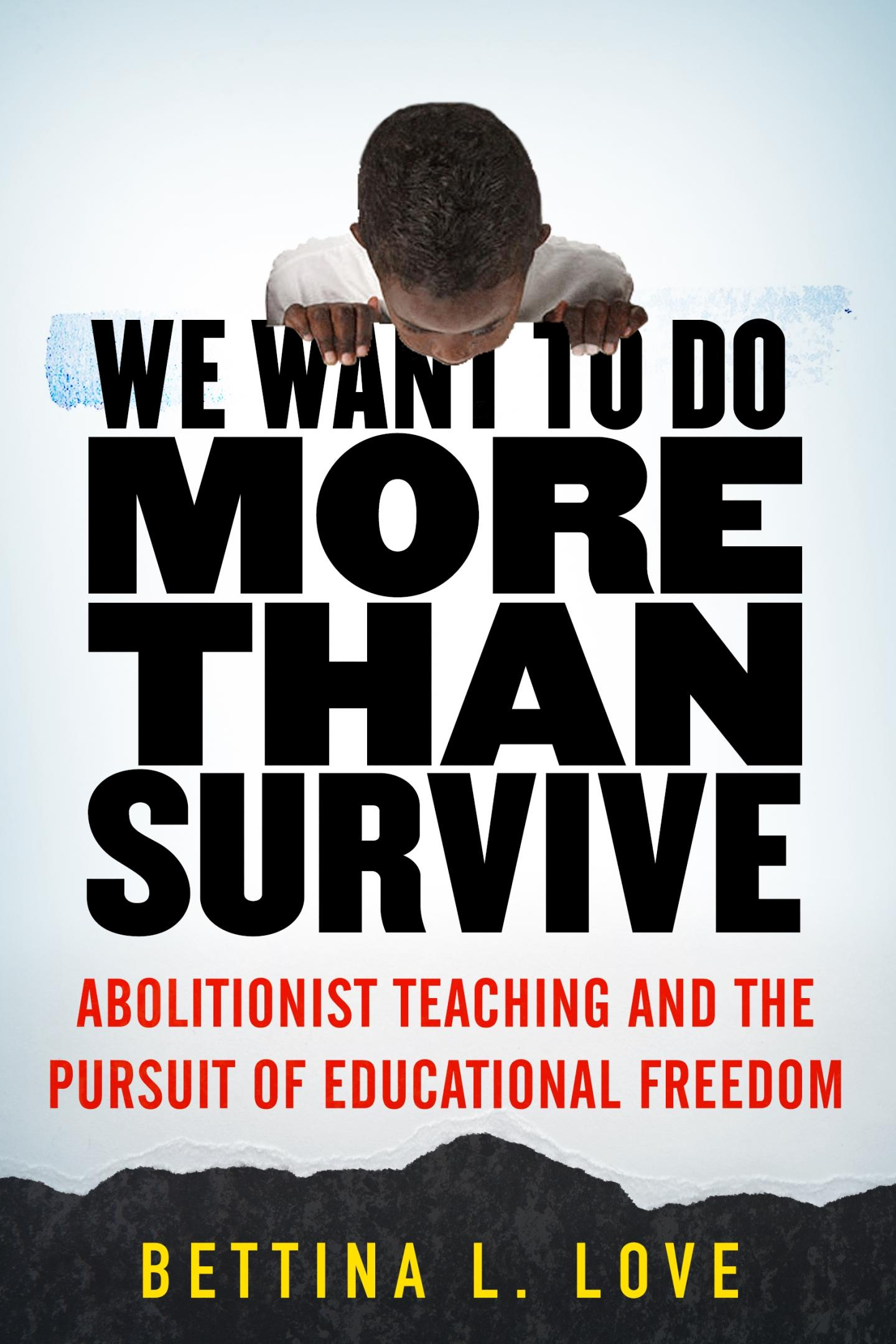 Bettina L. Love, We Want to Do More than Survive, 2020, book cover
