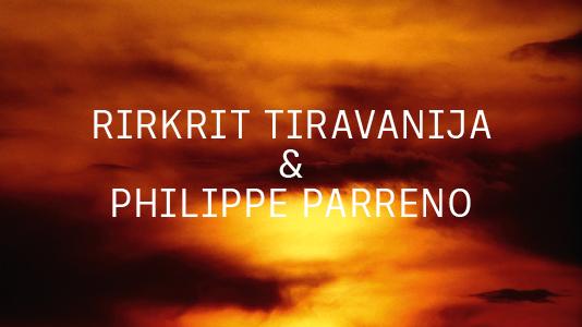 Rirkrit Tiravanija &Philippe Parreno