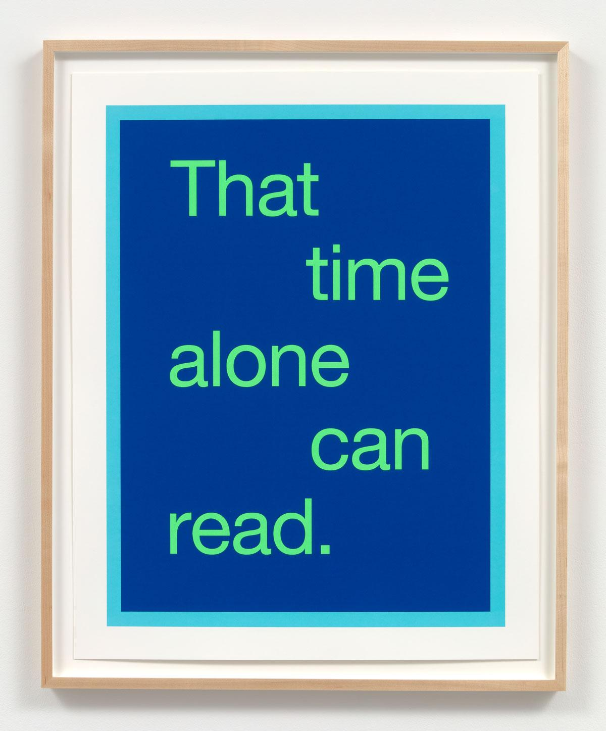 Renée Green That time alone can read., 2020 From Space Poem #2 (Laura's Words), silkscreen on paper, 67.6 x 53.3 cm. Courtesy: the artist and Bortolami; photograph Kristian Laudrup